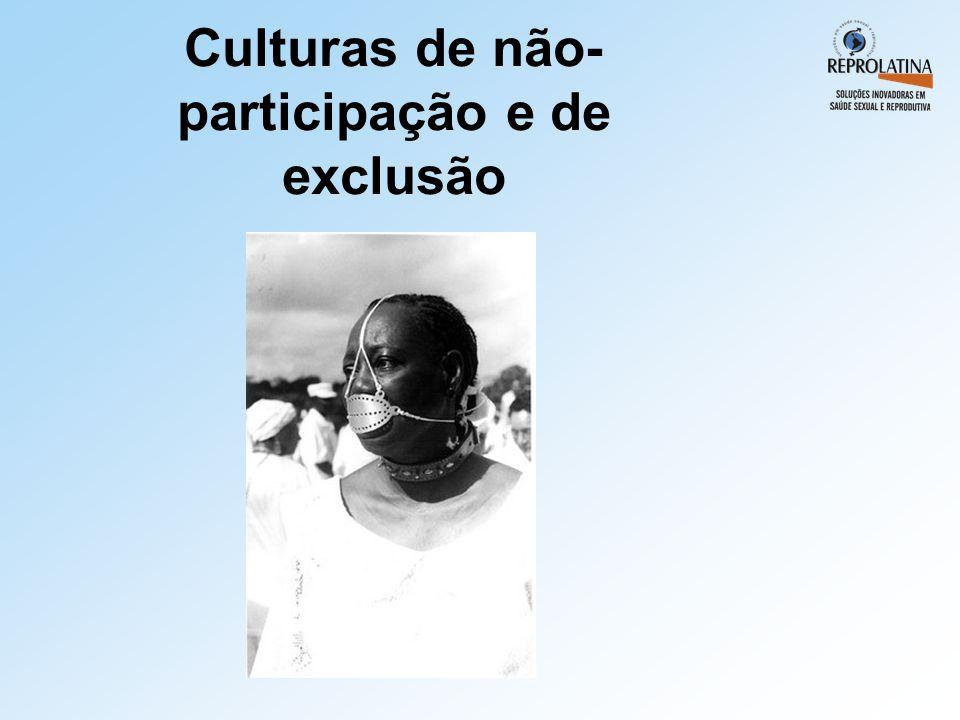 Culturas de não- participação e de exclusão