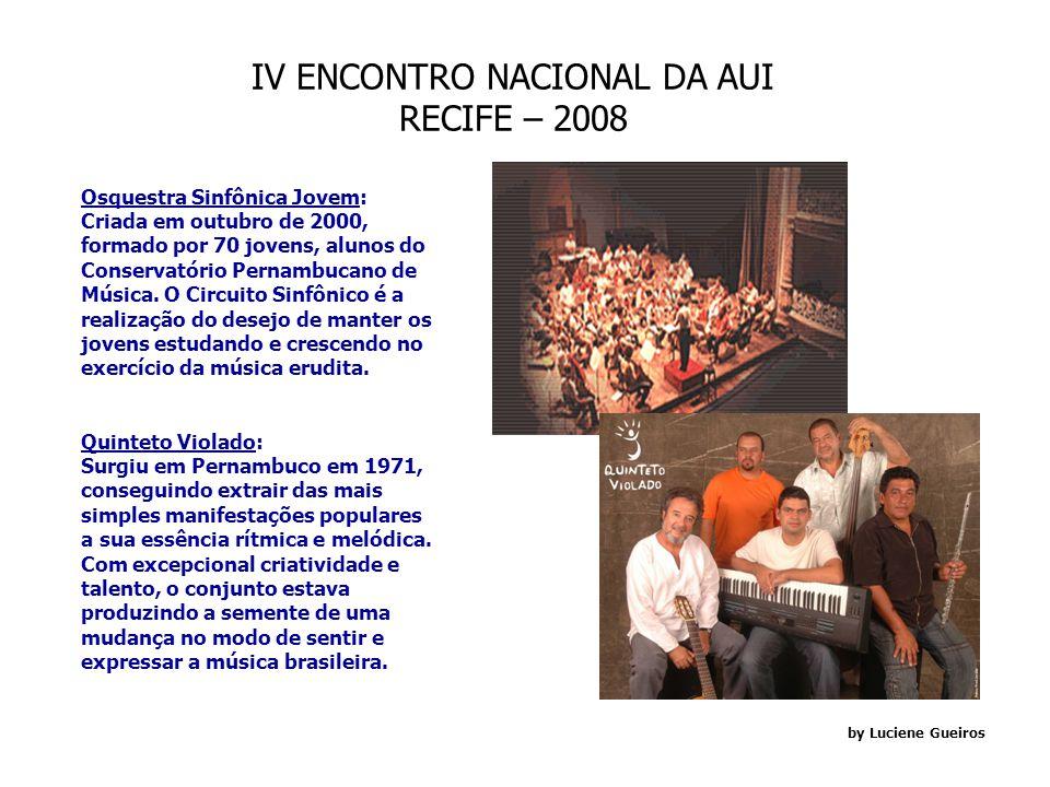 IV ENCONTRO NACIONAL DA AUI RECIFE – 2008 by Luciene Gueiros Teatro Santa Izabel: Inaugurado em 18/05/1850, a partir do projeto do francês Louis Léger Vauthier (1815- 1877).