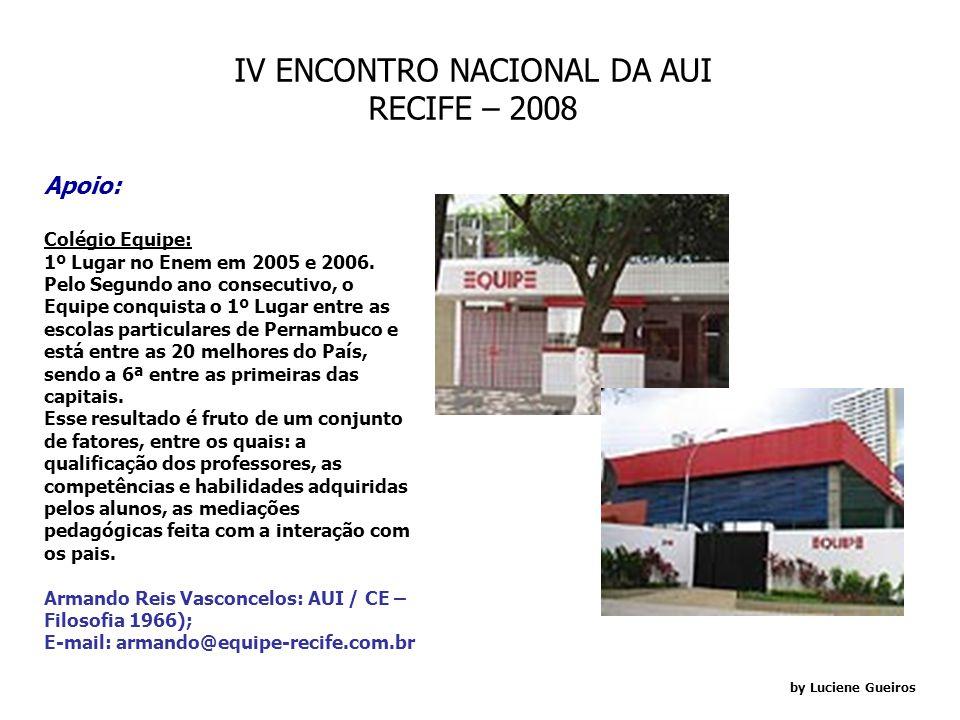 IV ENCONTRO NACIONAL DA AUI RECIFE – 2008 by Luciene Gueiros Porto de Galinhas: Localizada em Ipojuca, a 60 quilômetros de Recife, é uma das praias ma