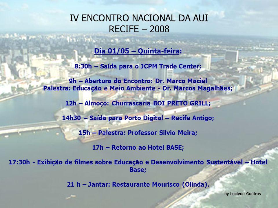 Dia 30/04 – Quarta-feira: Chegada dos Auienses. IV ENCONTRO NACIONAL DA AUI RECIFE – 2008 by Luciene Gueiros