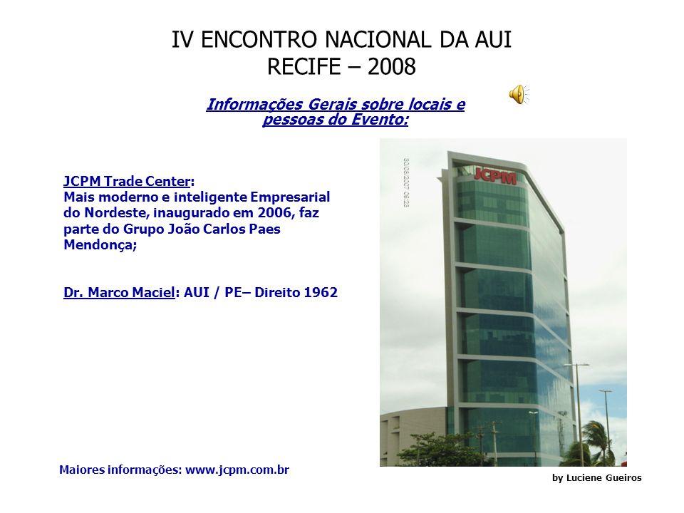 IV ENCONTRO NACIONAL DA AUI RECIFE – 2008 Dia 04/05 – Domingo: - Retorno dos Auienses; 8 h – Passeio Opcional para Praia de Porto de Galinhas. OBSERVA
