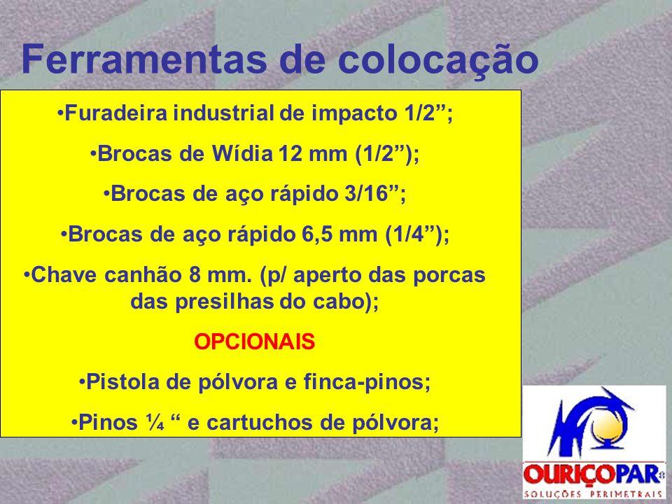 """Ferramentas de colocação •Furadeira industrial de impacto 1/2""""; •Brocas de Wídia 12 mm (1/2""""); •Brocas de aço rápido 3/16""""; •Brocas de aço rápido 6,5"""