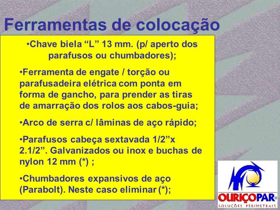 """Ferramentas de colocação •Chave biela """"L"""" 13 mm. (p/ aperto dos parafusos ou chumbadores); •Ferramenta de engate / torção ou parafusadeira elétrica co"""