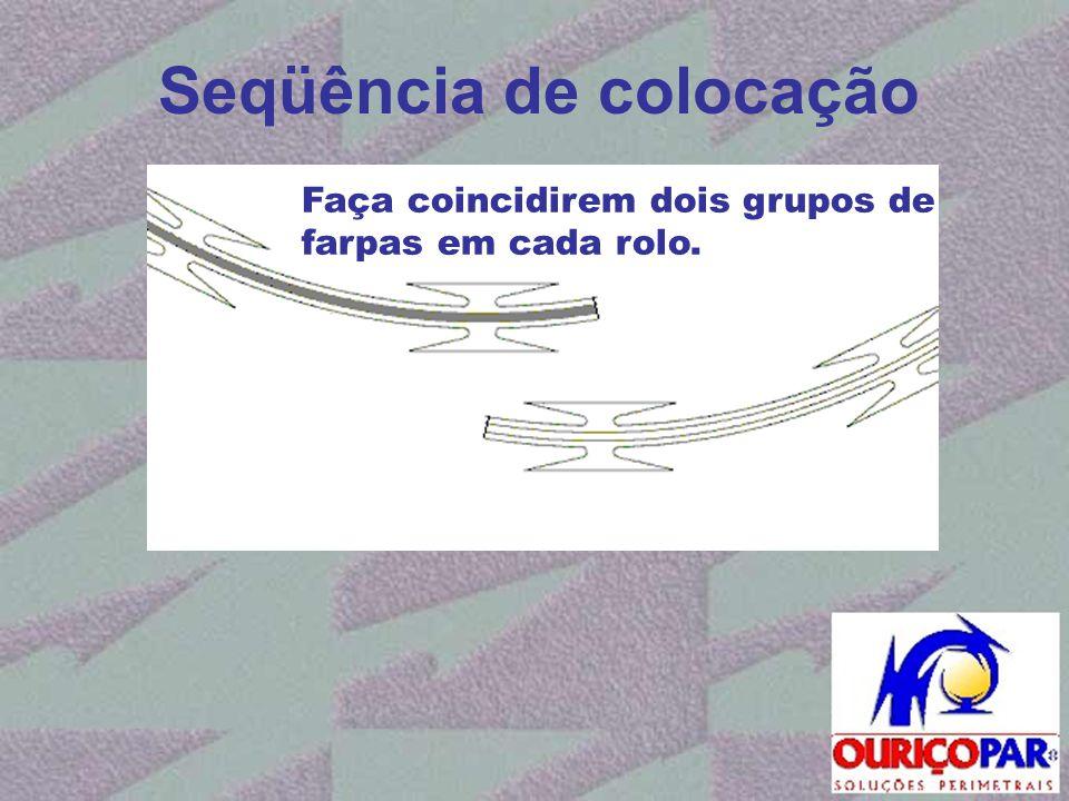 Seqüência de colocação Faça coincidirem dois grupos de farpas em cada rolo.