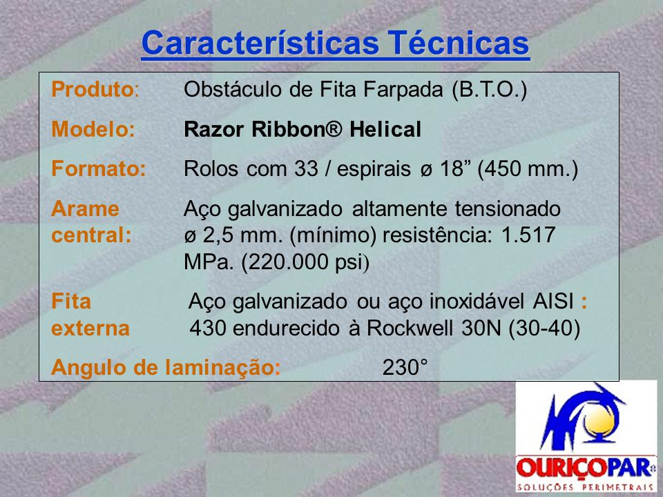 """Características Técnicas Produto:Obstáculo de Fita Farpada (B.T.O.) Modelo:Razor Ribbon® Helical : Formato:Rolos com 33 / espirais ø 18"""" (450 mm.) Ara"""