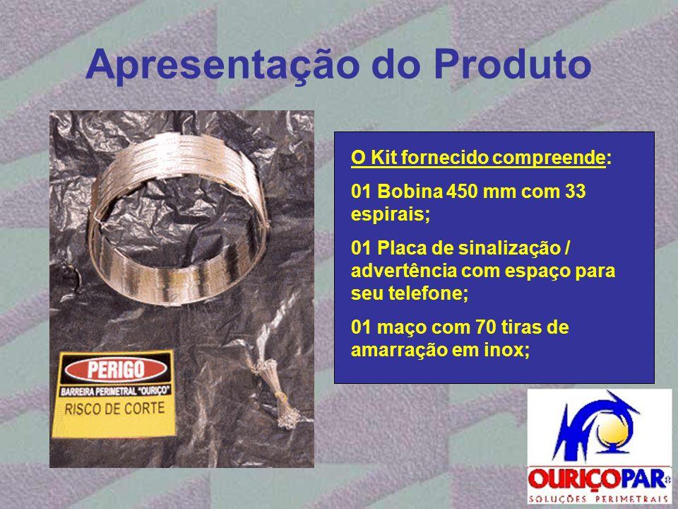 Apresentação do Produto O Kit fornecido compreende: 01 Bobina 450 mm com 33 espirais; 01 Placa de sinalização / advertência com espaço para seu telefo