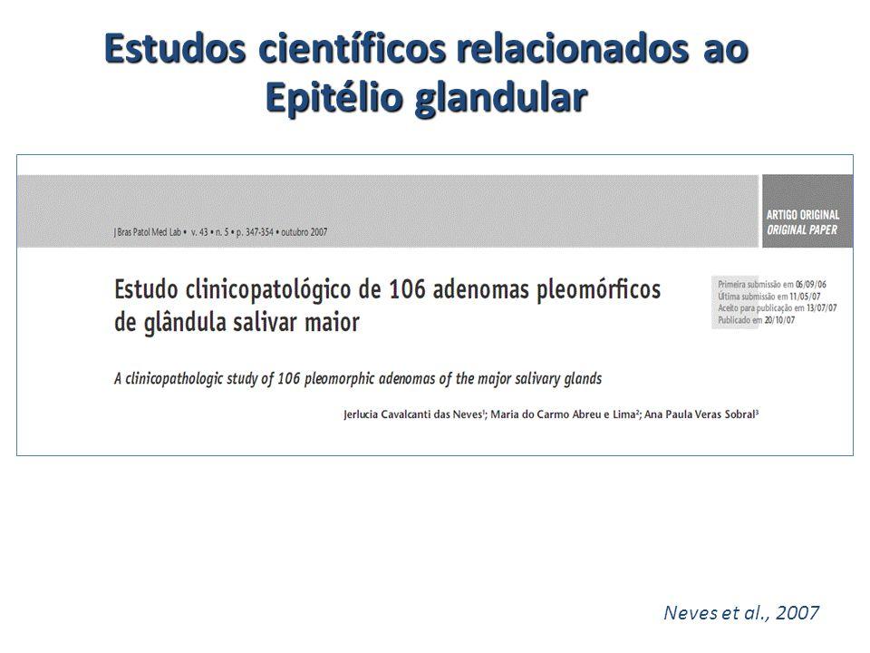 Estudos científicos relacionados ao Epitélio glandular Neves et al., 2007