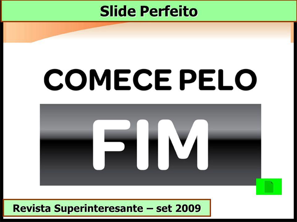 Slide Perfeito Revista Superinteresante – set 2009