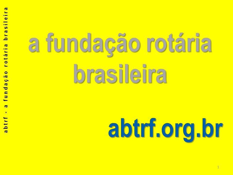 a fundação rotária brasileira abtrf.org.br abtrf - a fundação rotária brasileira 1