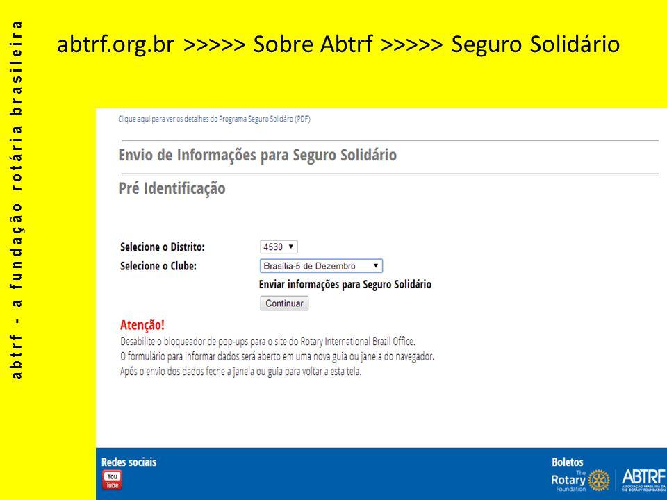 abtrf - a fundação rotária brasileira 11 abtrf.org.br >>>>> Sobre Abtrf >>>>> Seguro Solidário