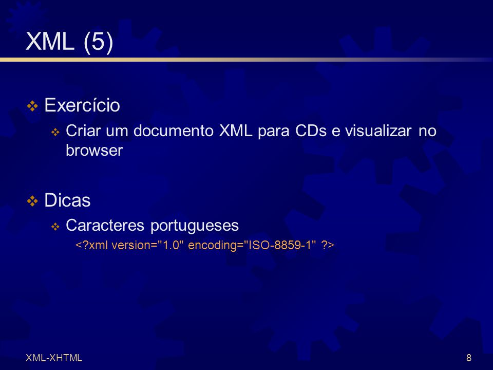 XML-XHTML19 XHTML (3)  1º) indicação de documento XML e codificação dos caracteres.