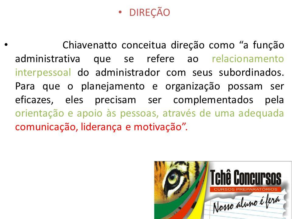 """• DIREÇÃO • Chiavenatto conceitua direção como """"a função administrativa que se refere ao relacionamento interpessoal do administrador com seus subordi"""