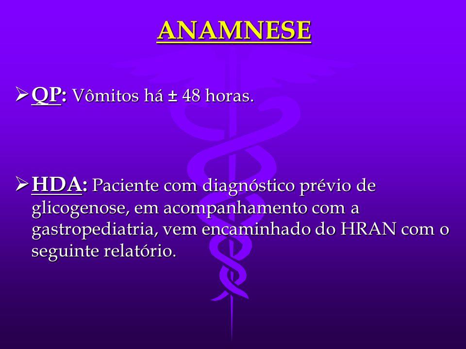 ANAMNESE   História colhida em 02/10/06  H.S.N., masculino, 2 anos e 3 dias, procedente de Águas Lindas - GO