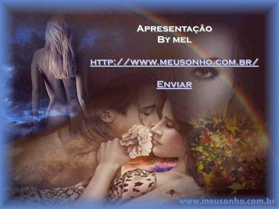Apresentação By mel http://www.meusonho.com.br/ Enviar Apresentação By mel http://www.meusonho.com.br/ Enviar