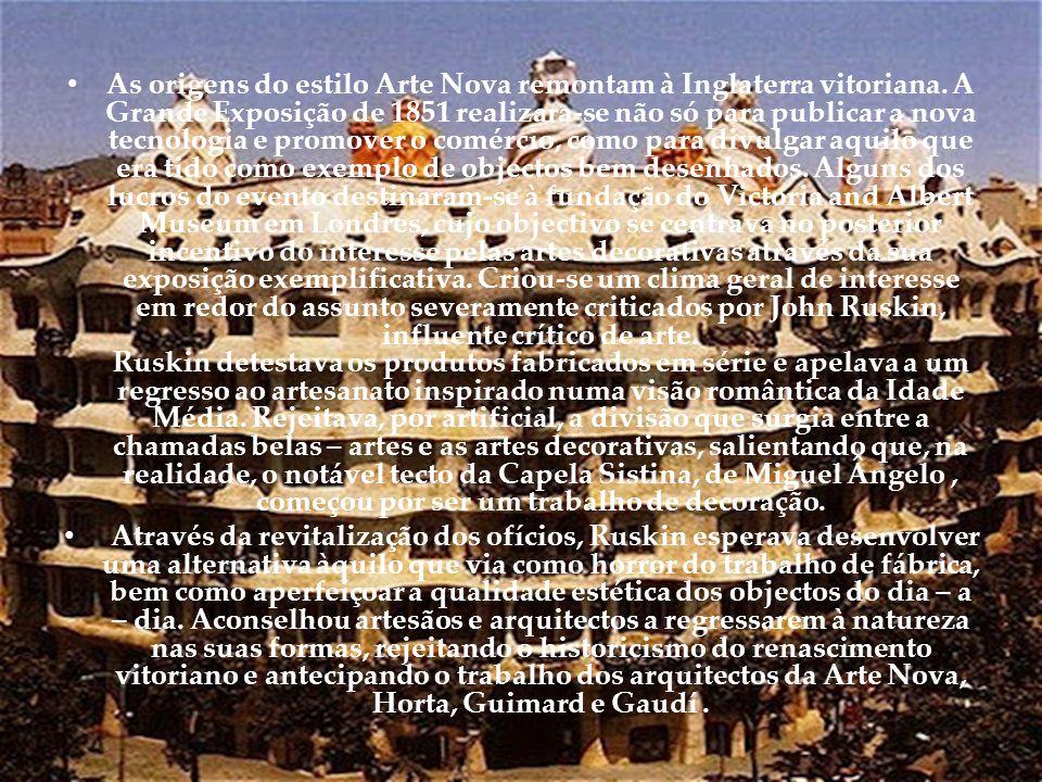 • As origens do estilo Arte Nova remontam à Inglaterra vitoriana.