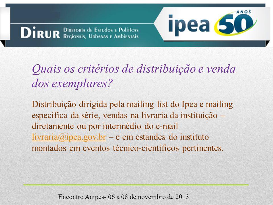 Encontro Anipes- 06 a 08 de novembro de 2013 Quais os critérios de distribuição e venda dos exemplares.