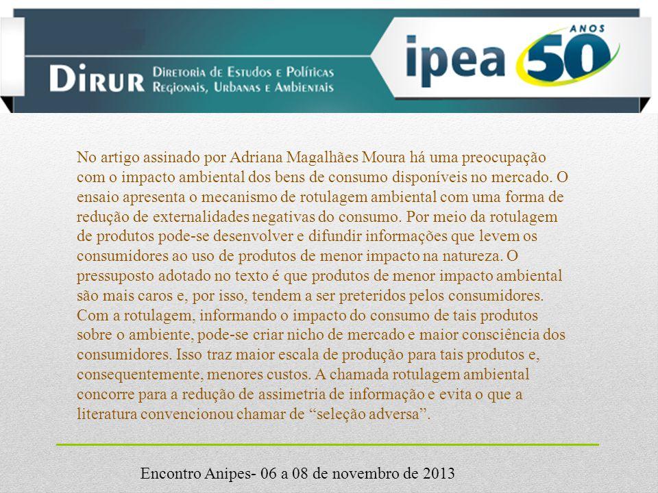 Encontro Anipes- 06 a 08 de novembro de 2013 No artigo assinado por Adriana Magalhães Moura há uma preocupação com o impacto ambiental dos bens de consumo disponíveis no mercado.