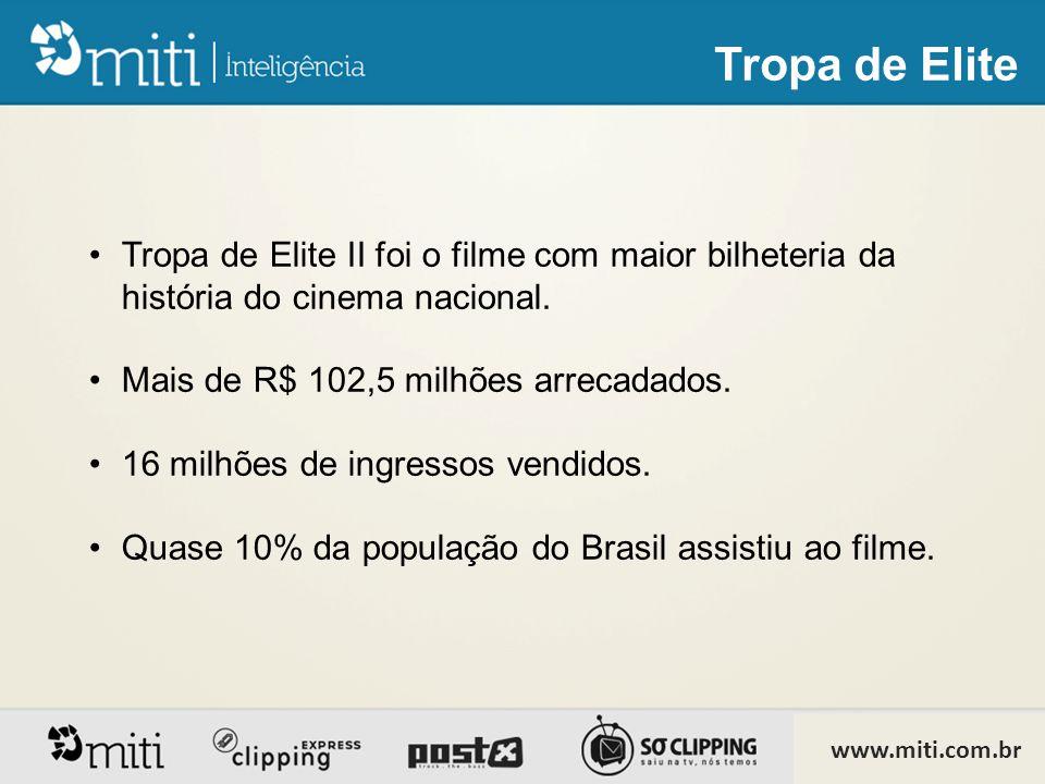 •Tropa de Elite II foi o filme com maior bilheteria da história do cinema nacional.