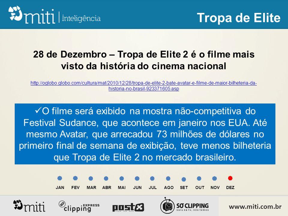 28 de Dezembro – Tropa de Elite 2 é o filme mais visto da história do cinema nacional http://oglobo.globo.com/cultura/mat/2010/12/28/tropa-de-elite-2-bate-avatar-e-filme-de-maior-bilheteria-da- historia-no-brasil-923371605.asp JANFEVMARABRMAIJUNJULAGOSETOUTNOVDEZ  O filme será exibido na mostra não-competitiva do Festival Sudance, que acontece em janeiro nos EUA.