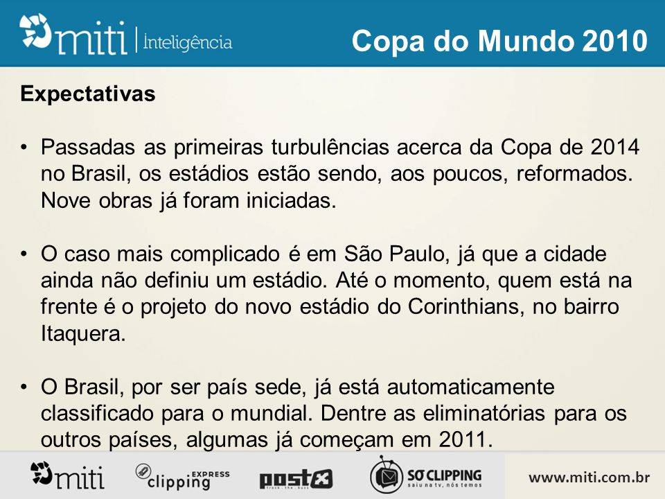 Expectativas •Passadas as primeiras turbulências acerca da Copa de 2014 no Brasil, os estádios estão sendo, aos poucos, reformados.