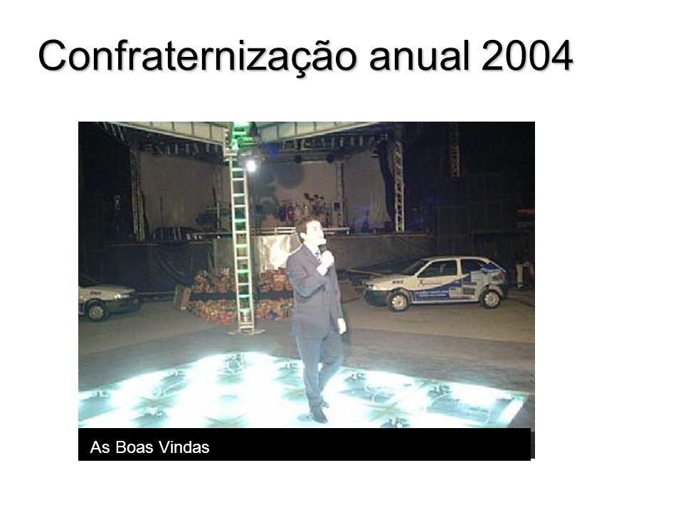 Confraternização anual 2004 As Boas Vindas