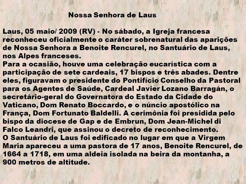 Nossa Senhora de Laus Laus, 05 maio/ 2009 (RV) - No sábado, a Igreja francesa reconheceu oficialmente o caráter sobrenatural das aparições de Nossa Se