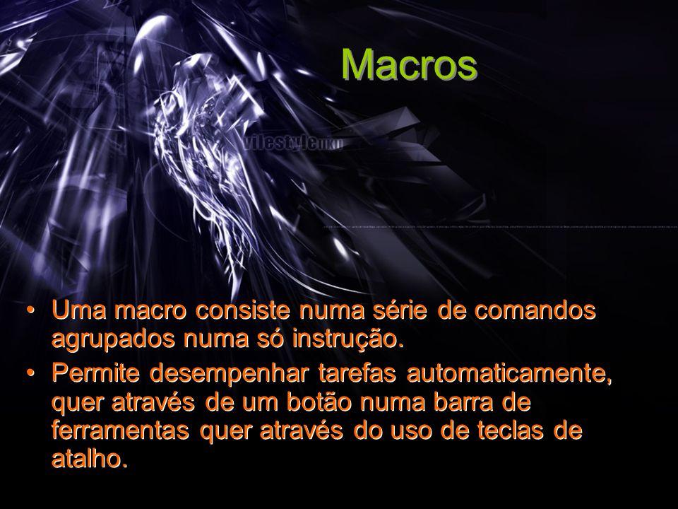 Aula 41/422 Macros •Uma macro consiste numa série de comandos agrupados numa só instrução.