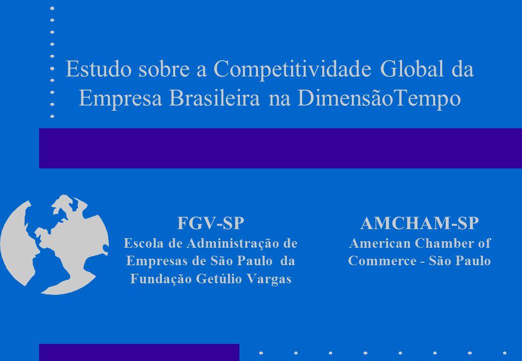 Estudo sobre a Competitividade Global da Empresa Brasileira na DimensãoTempo FGV-SP Escola de Administração de Empresas de São Paulo da Fundação Getúl