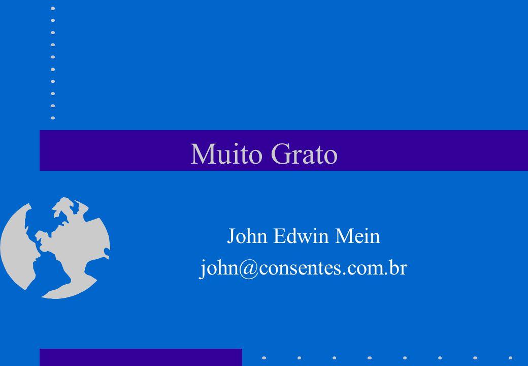Muito Grato John Edwin Mein john@consentes.com.br