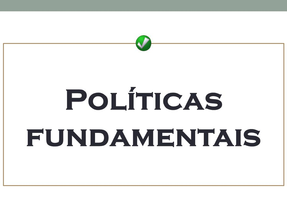 Políticas fundamentais
