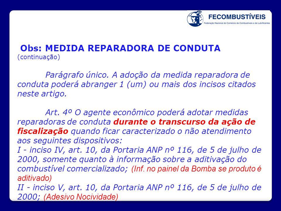 Obs: MEDIDA REPARADORA DE CONDUTA (continuação) Parágrafo único. A adoção da medida reparadora de conduta poderá abranger 1 (um) ou mais dos incisos c