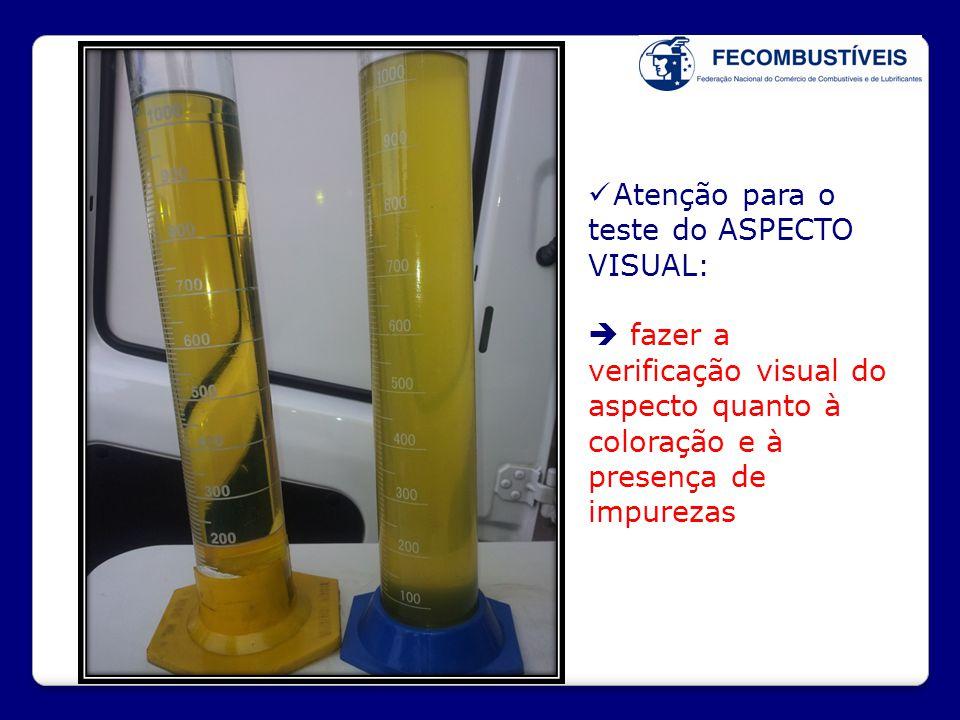  Atenção para o teste do ASPECTO VISUAL:  fazer a verificação visual do aspecto quanto à coloração e à presença de impurezas