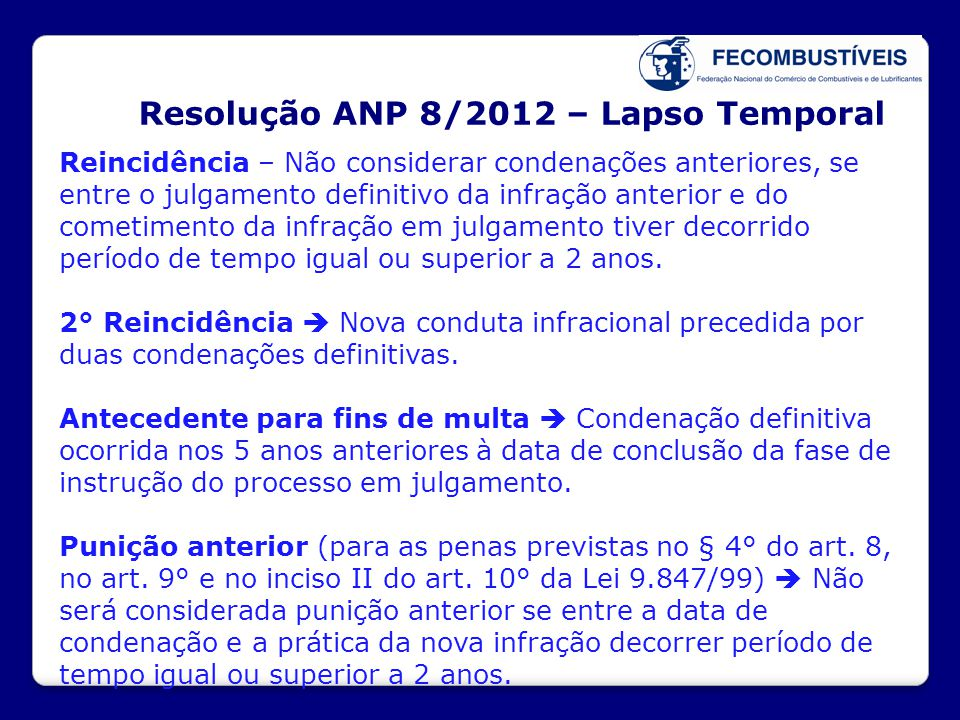 Resolução ANP 8/2012 – Lapso Temporal Reincidência – Não considerar condenações anteriores, se entre o julgamento definitivo da infração anterior e do