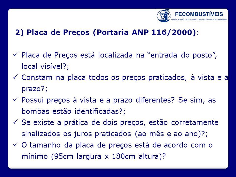 """2) Placa de Preços (Portaria ANP 116/2000):  Placa de Preços está localizada na """"entrada do posto"""", local visível?;  Constam na placa todos os preço"""