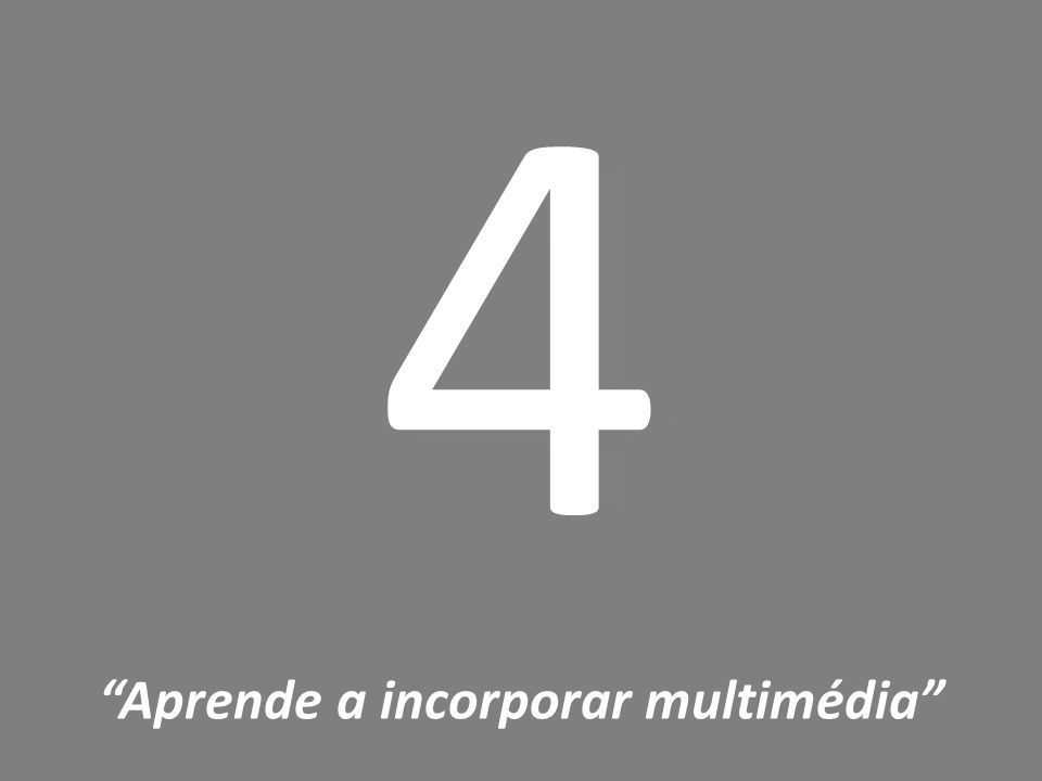 "4 ""Aprende a incorporar multimédia"""