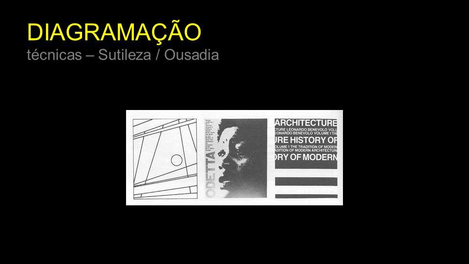 DIAGRAMAÇÃO técnicas – Sutileza / Ousadia