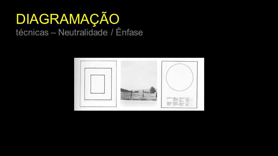DIAGRAMAÇÃO técnicas – Neutralidade / Ênfase