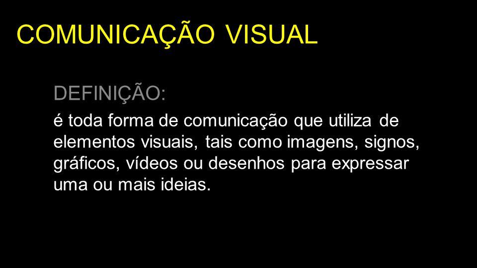 DEFINIÇÃO: é toda forma de comunicação que utiliza de elementos visuais, tais como imagens, signos, gráficos, vídeos ou desenhos para expressar uma ou