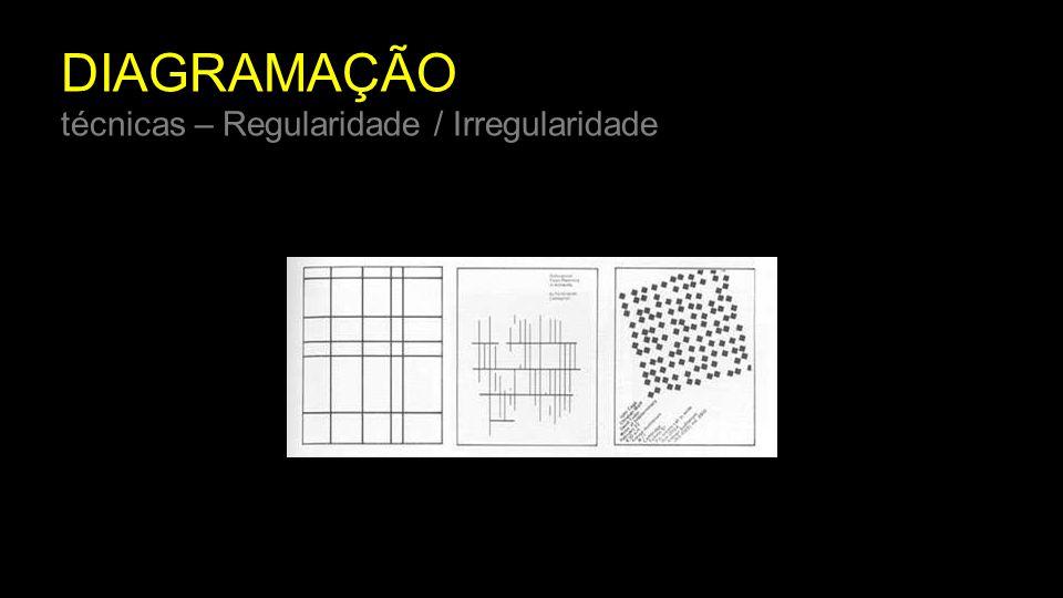 DIAGRAMAÇÃO técnicas – Regularidade / Irregularidade
