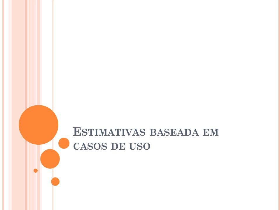 E STIMATIVAS BASEADA EM CASOS DE USO