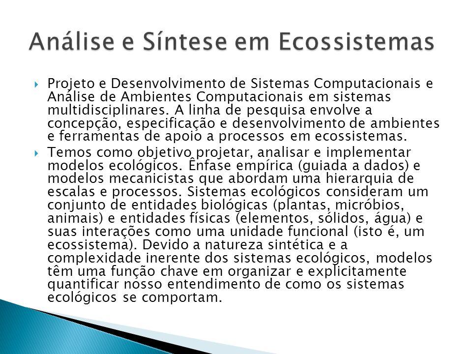  Projeto e Desenvolvimento de Sistemas Computacionais e Análise de Ambientes Computacionais em sistemas multidisciplinares. A linha de pesquisa envol