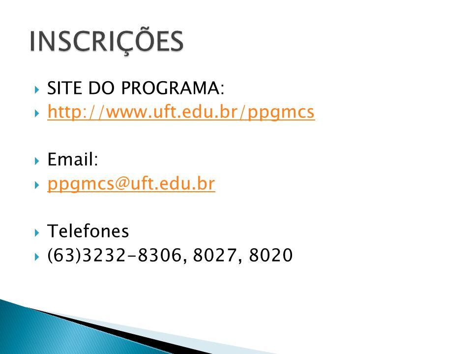  SITE DO PROGRAMA:  http://www.uft.edu.br/ppgmcs http://www.uft.edu.br/ppgmcs  Email:  ppgmcs@uft.edu.br ppgmcs@uft.edu.br  Telefones  (63)3232-