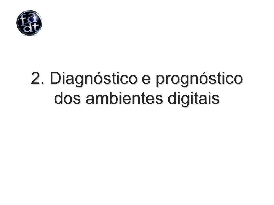 2. Diagnóstico e prognóstico dos ambientes digitais