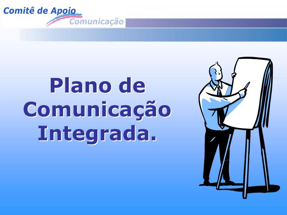 Plano de Comunicação Integrada. Plano de Comunicação Integrada.