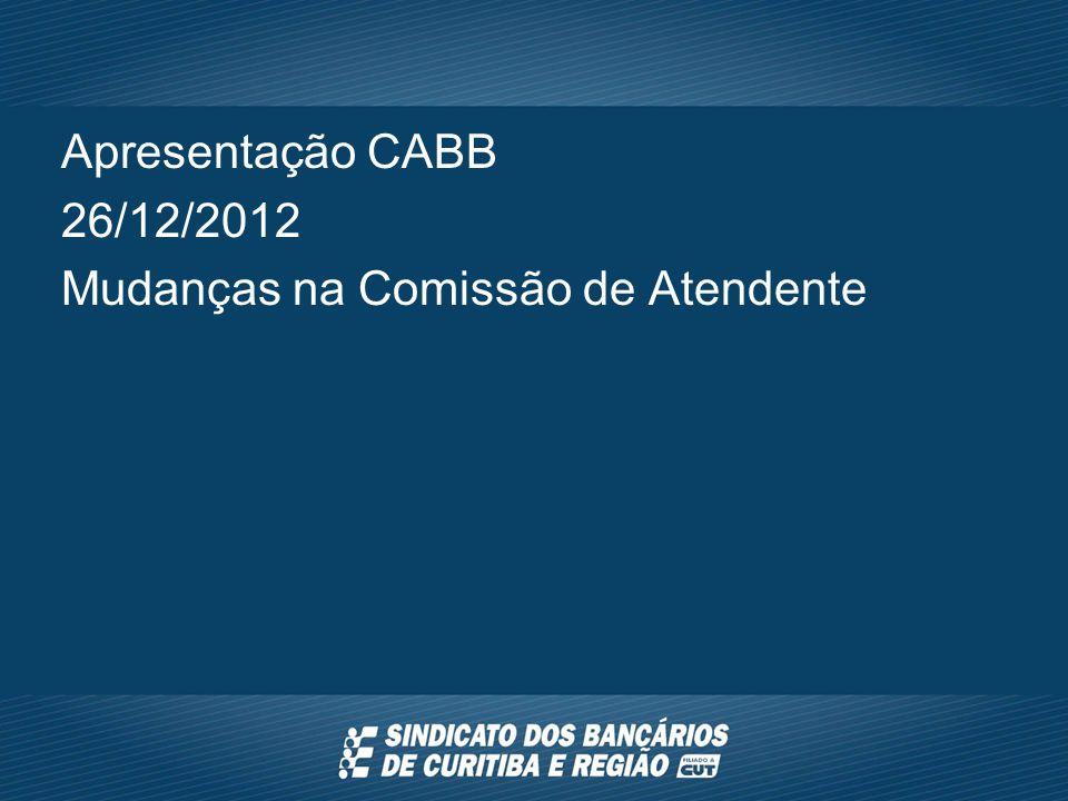 Apresentação CABB 26/12/2012 Mudanças na Comissão de Atendente