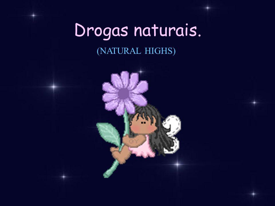 Drogas naturais. (NATURAL HIGHS)