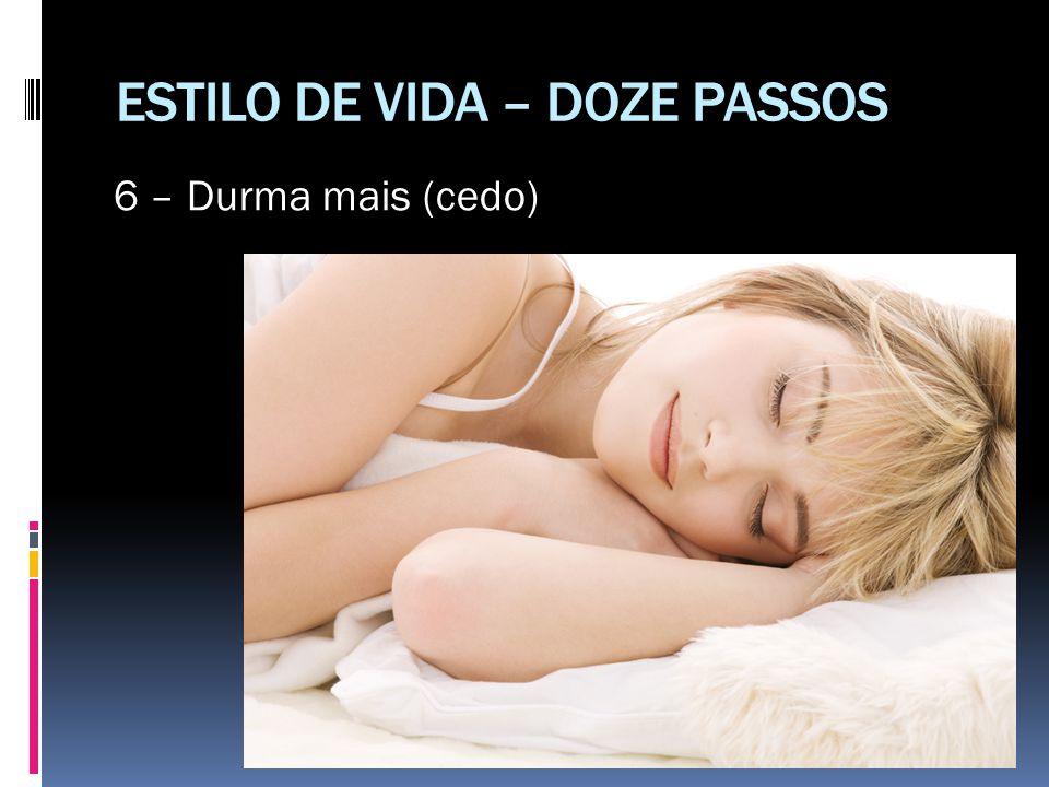 ESTILO DE VIDA – DOZE PASSOS 6 – Durma mais (cedo)
