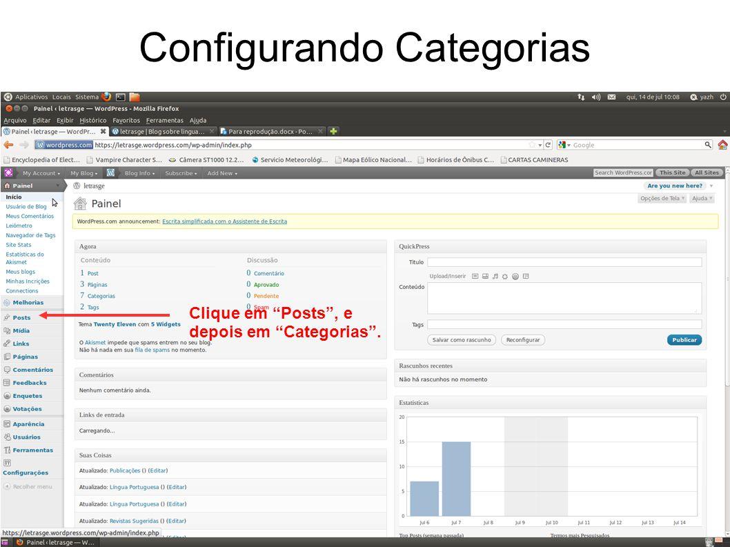 Configurando Categorias Clique em Posts , e depois em Categorias .
