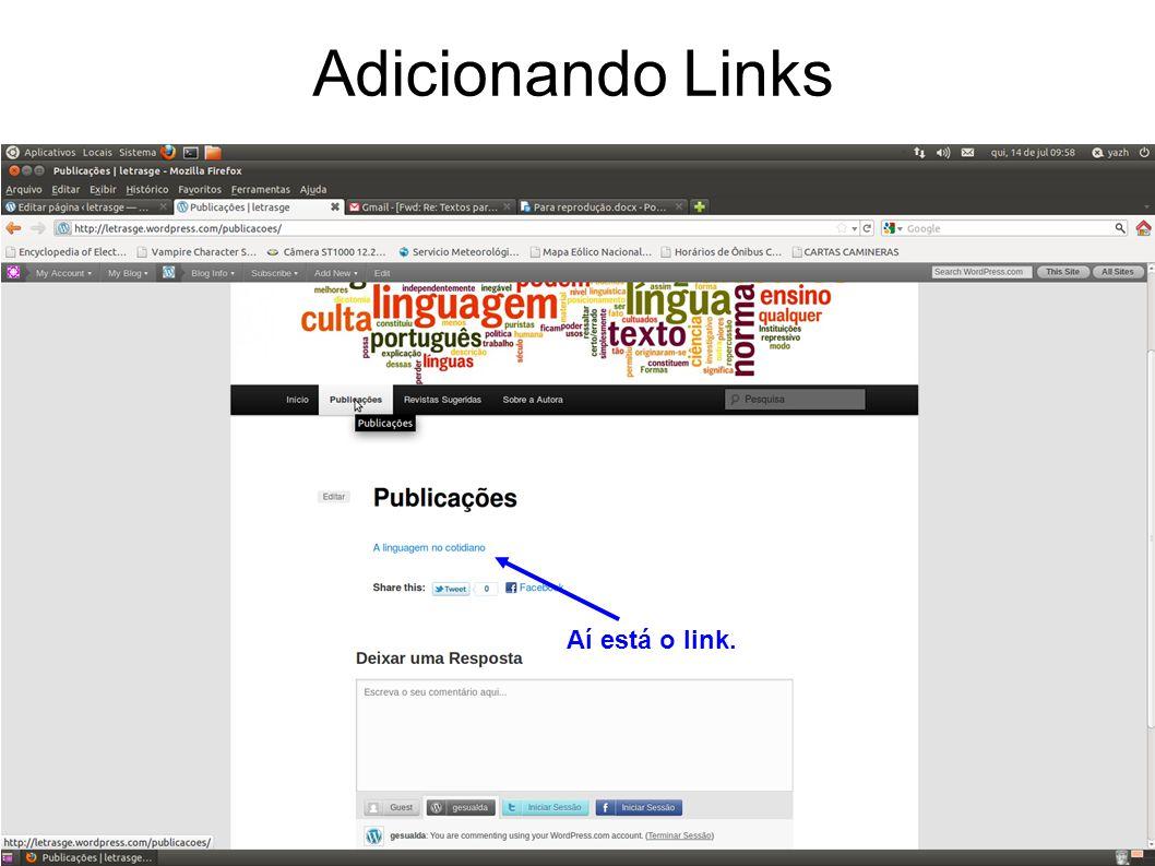Adicionando Links Aí está o link.