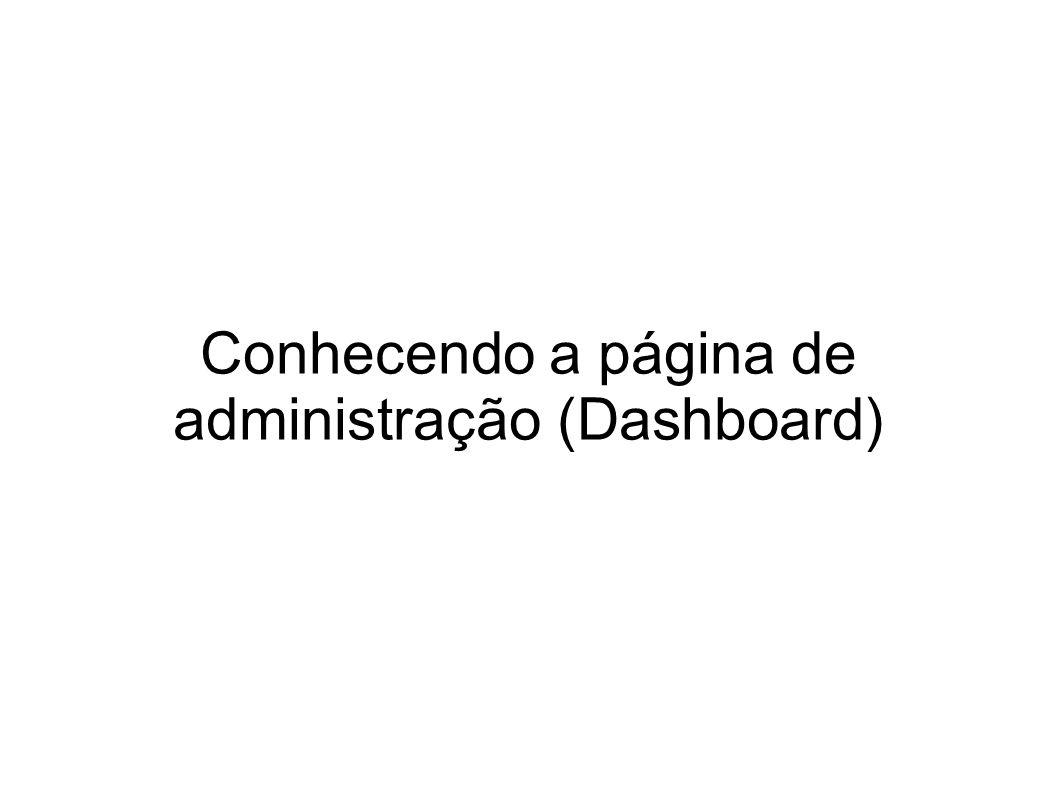 Conhecendo a página de administração (Dashboard)